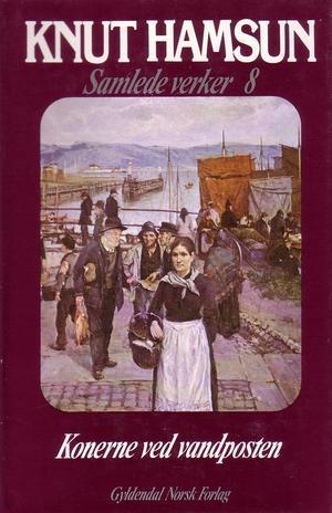 """""""Samlede verker. Bd. 8 - konerne ved vandposten"""" av Knut Hamsun"""