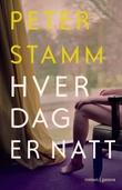 """""""Hver dag er natt - roman"""" av Peter Stamm"""