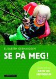"""""""Se på meg! gode råd om barn og selvfølelse"""" av Elisabeth Gerhardsen"""