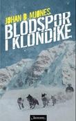 """Blodspor i Klondike"" av Johan B. Mjønes"