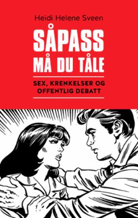 """""""Såpass må du tåle - sex, krenkelser og offentlig debatt"""" av Heidi Helene Sveen"""
