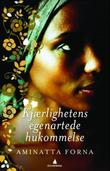 """""""Kjærlighetens egenartede hukommelse en roman fra Sierra Leone"""" av Aminatta Forna"""