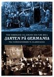 """""""Jakten på Germania - fra nordensvermeri til SS-arkeologi"""" av Terje Emberland"""