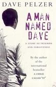 """A man named Dave - a story of triumph and forgiveness"" av Dave Pelzer"