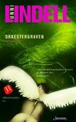 """Orkestergraven - kriminalroman"" av Unni Lindell"