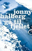 """""""Gå til fjellet"""" av Jonny Halberg"""