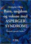 """""""Barn, ungdom og voksne med Asperger syndrom - normale, geniale, nerder?"""" av Christopher Gillberg"""