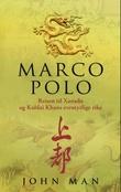 """""""Marco Polo reisen til Xanadu og Kublai Khans eventyrlige rike"""" av John Man"""