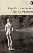 """""""Ute av verden roman"""" av Karl Ove Knausgård"""