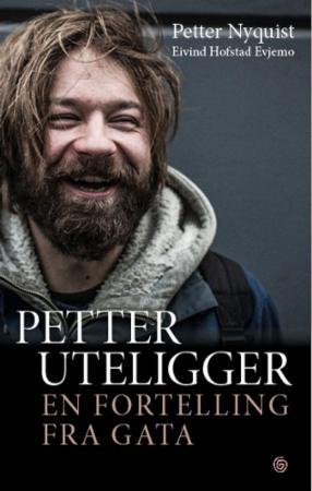 """""""Petter uteligger - en fortelling fra gata"""" av Petter Nyquist"""