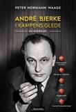 """""""André Bjerke i kampens glede"""" av Peter Normann Waage"""