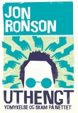"""""""Uthengt ydmykelse og skam på nettet"""" av Jon Ronson"""