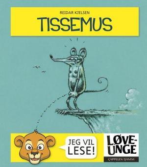 """""""Tissemus"""" av Reidar Kjelsen"""