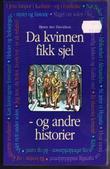 """""""Da kvinnen fikk sjel - og andre historer"""" av Bjørn Are Davidsen"""