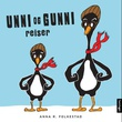 """""""Unni og Gunni reiser"""" av Anna R. Folkestad"""