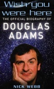 """Wish you were here - the official biography of Douglas Adams"" av Nick Webb"
