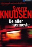 """""""De aller nærmeste - thriller"""" av Sverre Knudsen"""