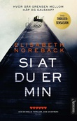 """Si at du er min"" av Elisabeth Norebäck"