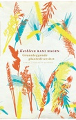 """""""Grunnleggende plantediversitet - roman"""" av Kathleen Rani Hagen"""