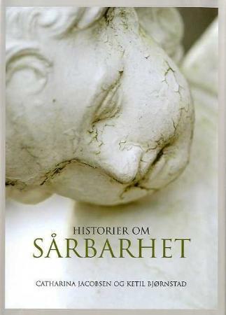 """""""Historier om sårbarhet"""" av Catharina Jacobsen"""