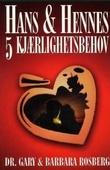"""""""Hans og hennes 5 kjærlighetsbehov"""" av Gary Rosberg"""