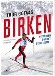 """""""Birken - historien om det seige slitet"""" av Thor Gotaas"""
