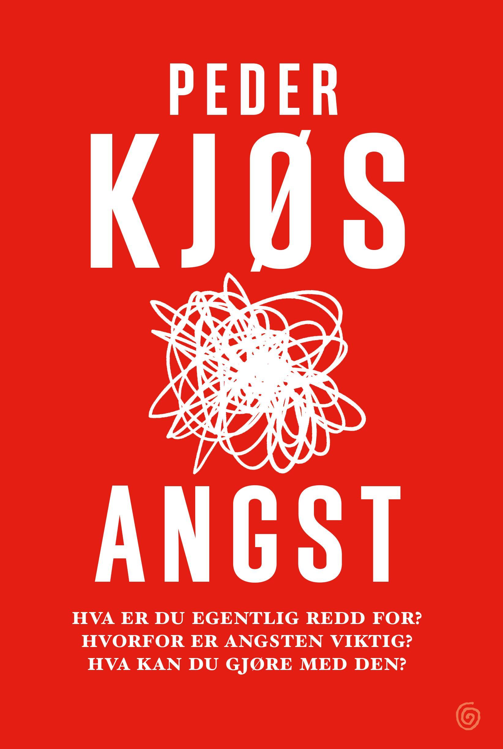 """""""Angst - hva er du redd for? Hvorfor er angsten viktig? Hva kan du gjøre med den?"""" av Peder Kjøs"""