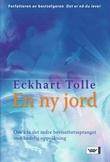 """""""En ny jord - om å ta det indre bevissthetsspranget mot åndelig oppvåkning"""" av Eckhart Tolle"""