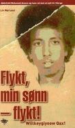 """""""Flykt, min sønn - flykt! - Abdullahi Mohamed Alason og hans vei mot et nytt liv i Norge"""" av Liv Mørland"""