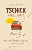 """""""Tschick - adjø, Berlin!"""" av Wolfgang Herrndorf"""