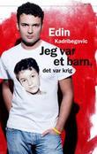 """""""Jeg var et barn, det var krig"""" av Edin Kadribegovic"""