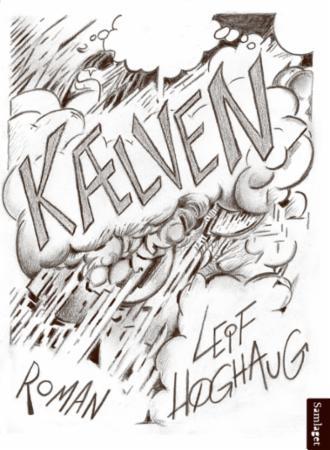 """""""Kælven - roman"""" av Leif Høghaug"""