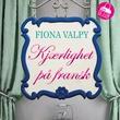 """""""Kjærlighet på fransk"""" av Fiona Valpy"""