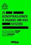 """""""25 konspirasjoner å snakke om hos svigers"""" av Bjørn-Henning Ødegaard"""
