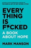 """""""Everything is f*cked - a book about hope"""" av Mark Manson"""