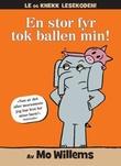 """""""En stor fyr tok ballen min!"""" av Mo Willems"""