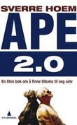 """""""Ape 2.0 - en liten bok om å finne tilbake til seg selv"""" av Sverre Hoem"""