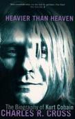 """""""Heavier than heaven - the biography of Kurt Cobain"""" av Charles R. Cross"""