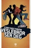 """""""Veslebror ser deg roman"""" av Cory Doctorow"""
