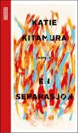 """""""En separasjon"""" av Katie Kitamura"""