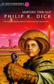 """Martian Time-Slip (S.F. Masterworks)"" av Philip K. Dick"