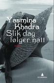 """""""Slik dag følger natt"""" av Yasmina Khadra"""