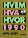 """""""Hvem hva hvor 1990 - Aftenpostens aktuelle oppslagsbok"""" av Aftenposten"""