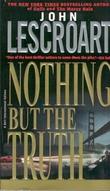 """""""Nothing but the truth"""" av John Lescroart"""