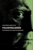"""Folkefrelseren - en roman om Vidkun Quisling"" av Kolbjørn Brekstad"