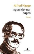 """""""Ingen kjenner dagen - roman"""" av Alfred Hauge"""