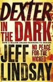 """""""Dexter in the dark"""" av Jeff Lindsay"""