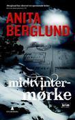 """Midtvintermørke - kriminalroman"" av Anita Berglund"