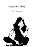 """""""Ingen er ei øy - roman"""" av Kari Saanum"""