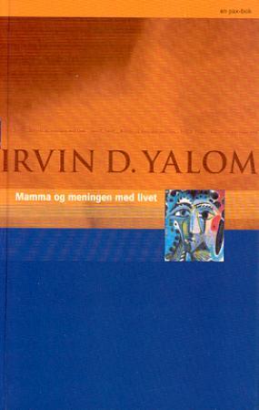 """""""Mamma og meningen med livet - terapeutiske fortellinger"""" av Irvin D. Yalom"""